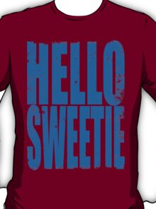 HELLO SWEETIE (BLUE) T-Shirt
