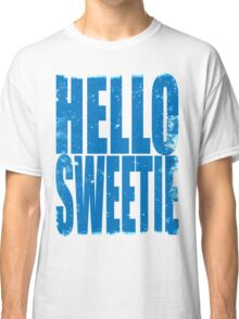 HELLO SWEETIE (BLUE) Classic T-Shirt