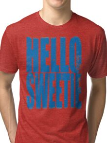 HELLO SWEETIE (BLUE) Tri-blend T-Shirt