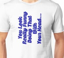 Funny Slogan Unisex T-Shirt