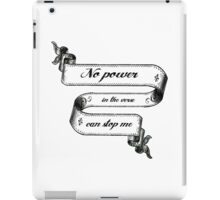 No Power In The 'Verse Can Stop Me iPad Case/Skin