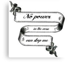 No Power In The 'Verse Can Stop Me Canvas Print