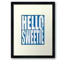 HELLO SWEETIE (WHITE) Framed Print