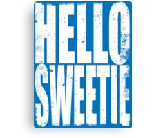 HELLO SWEETIE (WHITE) Canvas Print