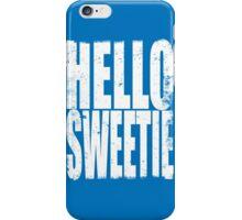 HELLO SWEETIE (WHITE) iPhone Case/Skin