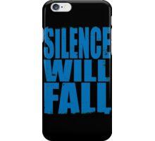 Silence Will Fall (BLUE) iPhone Case/Skin