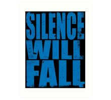 Silence Will Fall (BLUE) Art Print