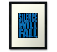 Silence Will Fall (BLUE) Framed Print