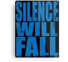 Silence Will Fall (BLUE) Metal Print