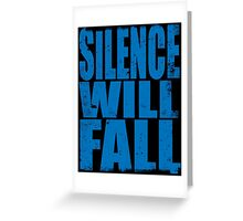 Silence Will Fall (BLUE) Greeting Card