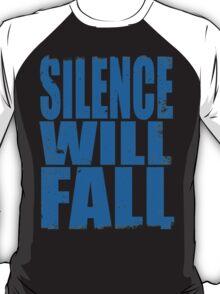 Silence Will Fall (BLUE) T-Shirt
