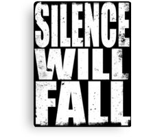 Silence Will Fall (WHITE) Canvas Print