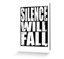Silence Will Fall (WHITE) Greeting Card