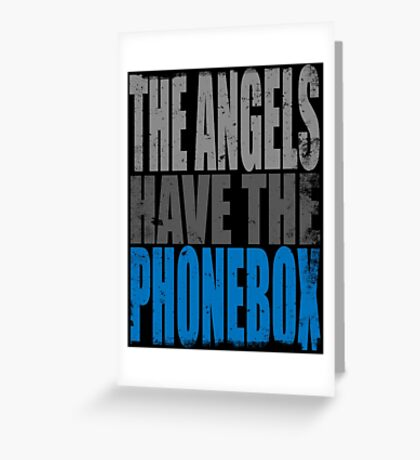 The Angels have the PhoneBox Greeting Card