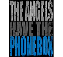 The Angels have the PhoneBox Photographic Print