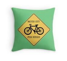Watch Out For Bikes!! Throw Pillow