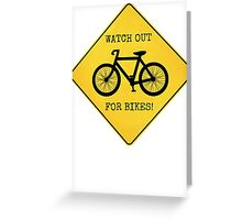 Watch Out For Bikes!! Greeting Card
