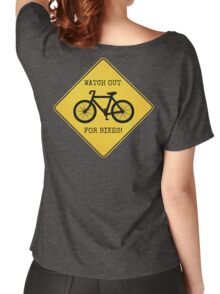 Watch Out For Bikes!! Women's Relaxed Fit T-Shirt