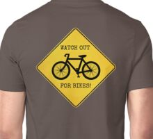 Watch Out For Bikes!! Unisex T-Shirt