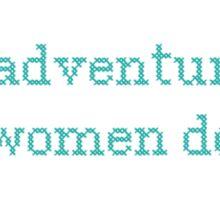 GIRLS. All adventurous women do Sticker