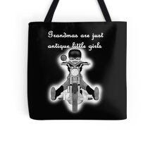 Grandmas are antique little girls Tote Bag