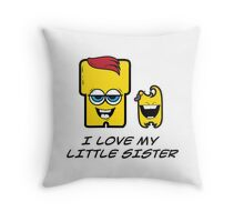 I LOVE MY LITTLE SISTER Throw Pillow