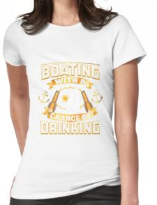 Weekend Forecast Boating With A Chance Of Drinking  Womens Fitted T-Shirt