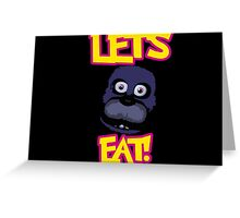 Five Nights at Freddy's Let's Eat!  Greeting Card