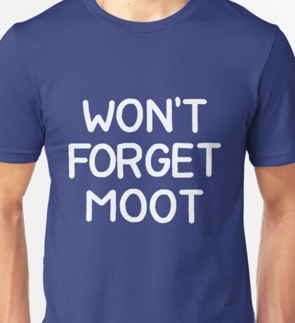 won't forget moot Unisex T-Shirt