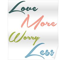 Love More, Worry Less Poster