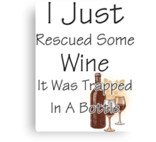 I Just Rescued Wine Canvas Print