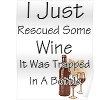 I Just Rescued Wine Poster