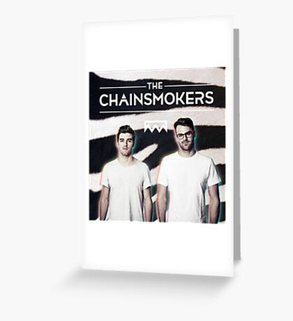 The Chainsmokers Greeting Card