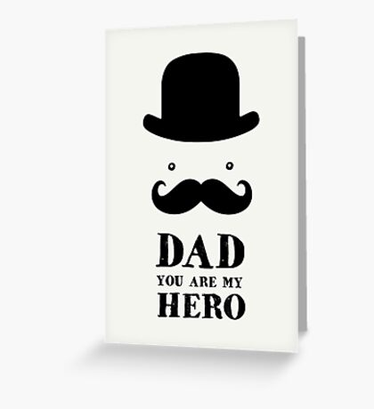 Dad You Are My Hero Greeting Card