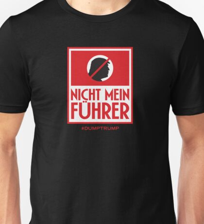 Nicht Mein Führer (Not My Leader) Unisex T-Shirt