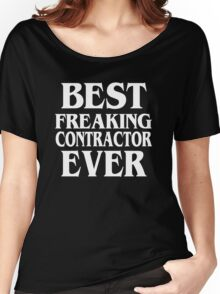 Best Freaking Contractor Women's Relaxed Fit T-Shirt