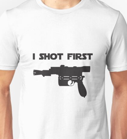 I Shot First Unisex T-Shirt