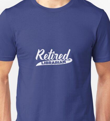 Retired Librarian  Unisex T-Shirt