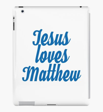 Jesus loves Matthew iPad Case/Skin