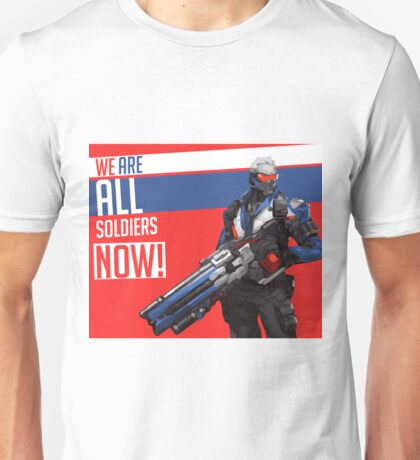 We are soldiers now! Unisex T-Shirt