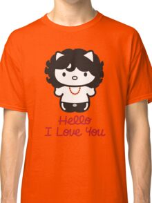 Hello, I Love You Classic T-Shirt