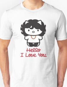 Hello, I Love You Unisex T-Shirt