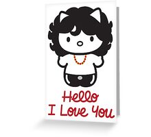Hello, I Love You Greeting Card
