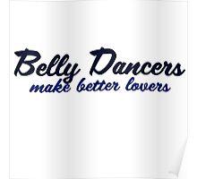 Belly dancers make better lovers Poster