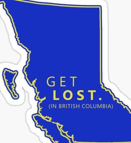 Get Lost in British Columbia Sticker