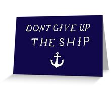 Don't Give Up The Ship Greeting Card