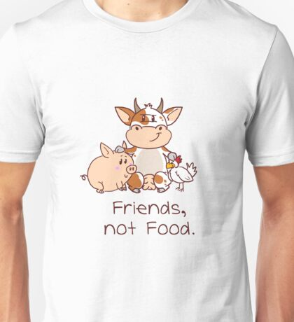 Friends, not Food Unisex T-Shirt