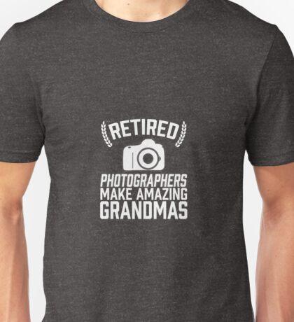 Retired Photographers Make Amazing Grandmas  Unisex T-Shirt
