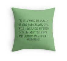 To see a world in a grain of sand.. Throw Pillow