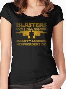 Blasters don't kill Women's Fitted Scoop T-Shirt